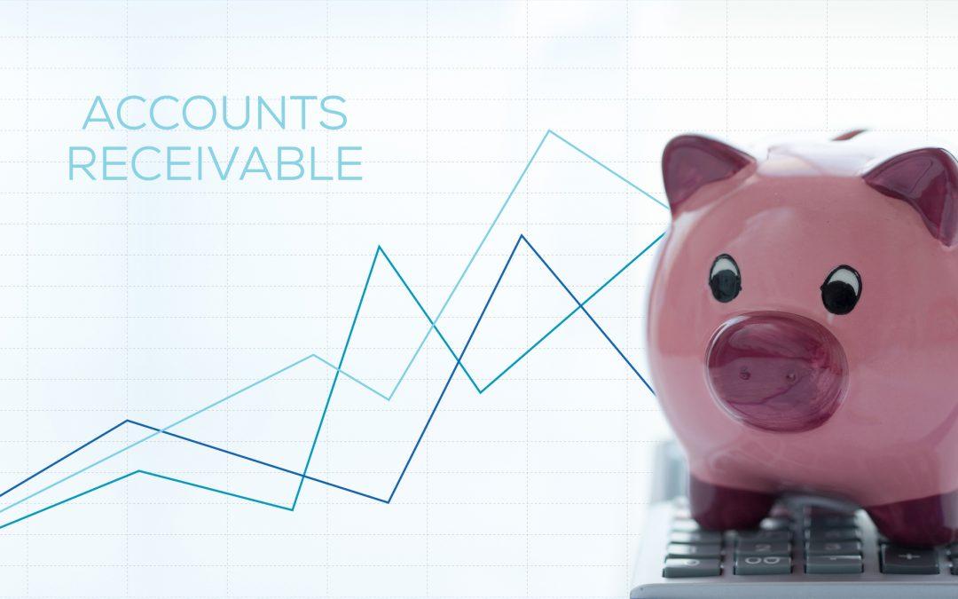 Accounts Receivable – The Importance on Cash Flow